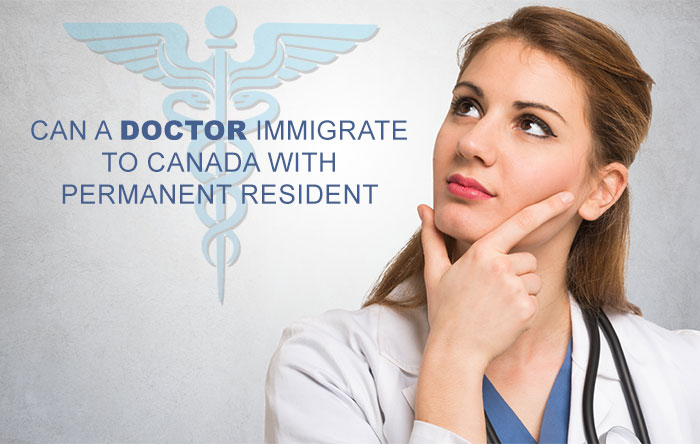 Can a Doctor immigrate to Canada with Permanent Resident