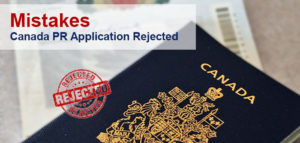 Mistakes makes your Canada PR application rejected