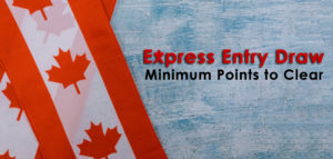 Minimum points to clear the Express Entry Draw